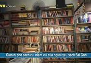 Đến phố sách cũ Sài Gòn, tìm về một chốn xưa